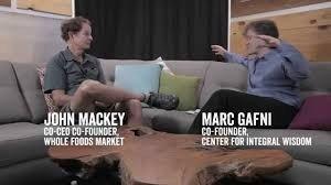 John Mackey and Marc Gafni Talk Success on YouTube