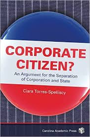 Corporate Citizen? by Ciara Torres-Spelliscy