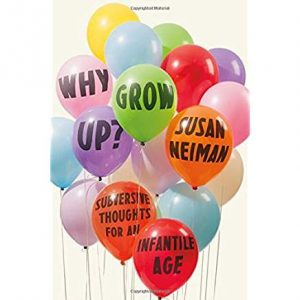 Why Grow Up? between what is and what ought to be
