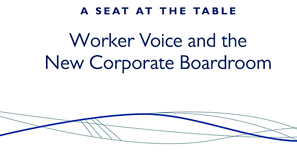 Worker Voice and the New Corporate Boardroom: Aspen Institute Business & Society